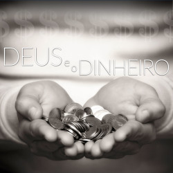 Série: Deus e o Dinheiro - Janeiro 2015