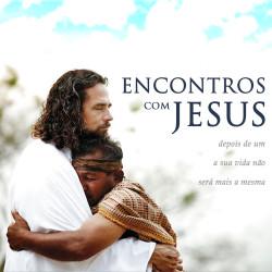 Série: Encontros Com Jesus - Março 2015
