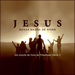 Série: Jesus Nossa Razão de Viver 1 - Novembro 2016