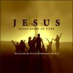 jesus-filipenses-nossa-razao-p2