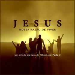 Série: Jesus Nossa Razão de Viver 2 - Dezembro 2016
