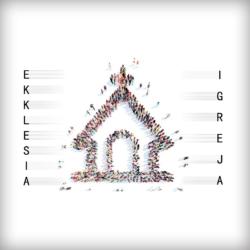 Série: Ekklesia - Igreja - Março 2017