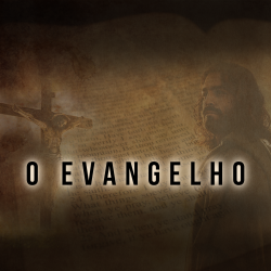 Série: O Evangelho - Novembro 2017