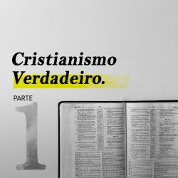 Série: Cristianismo Verdadeiro - Outubro 2019