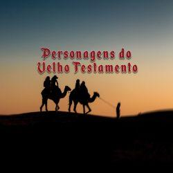 Série: Personagens do Antigo Testamento - Março 2020
